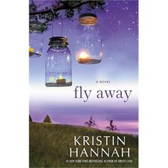 FLY AWAY by Kristin Hannah  March 2013