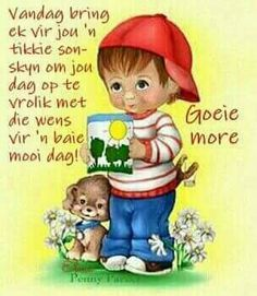 Good Morning Messages, Good Morning Wishes, Lekker Dag, Afrikaanse Quotes, Goeie More, Christian Pictures, Photo Quotes, Animal Memes, Winnie The Pooh