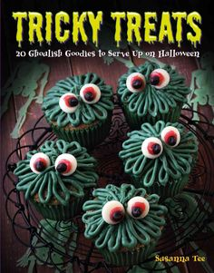 Tricky Treats: Ghoulish Goodies to Serve Up on Halloween
