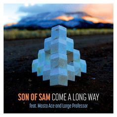 DEF!NITION OF FRESH : Son Of Sam - Come A Long Way feat. Masta Ace & Large Professor...Live hip hop band Son Of Sam's drops their debut single 'Come A Long Way' featuring Masta Ace and Large Professor, taken from the forthcoming album 'Cinder Hill'.