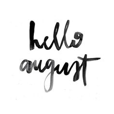 // so excited for August because my birthday is at the start of August