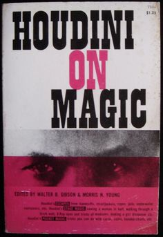 """Houdini On Magic"" edited by Walter B. Gibson & Morris N. Young 