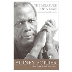 Buy The Measure of a Man: A Spiritual Autobiography by Sidney Poitier and Read this Book on Kobo's Free Apps. Discover Kobo's Vast Collection of Ebooks and Audiobooks Today - Over 4 Million Titles! I Love Books, Great Books, Books To Read, Harper Lee Books, Life Questions, Thing 1, Book Nooks, Love Reading, Oprah
