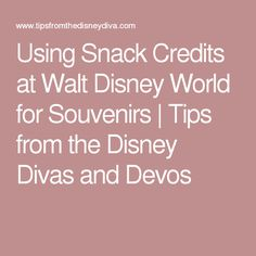 Using Snack Credits at Walt Disney World for Souvenirs - Tips from the Disney Divas and Devos Disney World Birthday, Walt Disney World, Disney Divas, Get One, Snacks, Tips, Appetizers, Treats, Counseling
