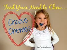Find out how to feed your child's need to chew in a healthy way by using chewies! Chewies are oral fidgets that can alleviate anxiety and nervous energy.