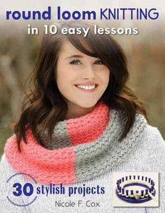Loom knitting--the art of creating woven fabric using pegs and a hook instead of traditional knitting needles--is quicker and easier on the hands than knitting, but the results are just as lovely! The