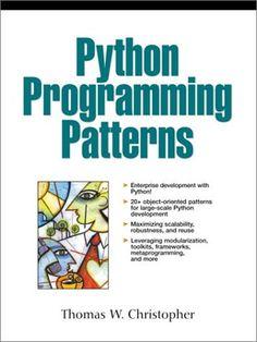Python Programming Patterns (0076092016052): Thomas W. Christopher: Books