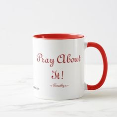 Pray about it! Mug DAILY PROMO CODES: https://www.zazzle.com/agrainofmustardseed