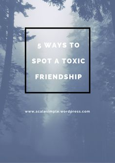 Toxic Friendships are unhealthy and everyone should know the warning signs!