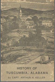 History of Tuscumbia Alabama by Capt Keller