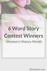 6 Word Story Contest – Women's History Month