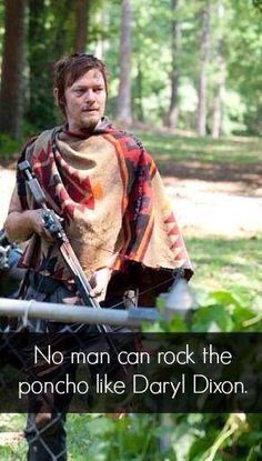 Friends don't let friends wear ponchos...exept Daryl Dxon. He is exempt from all rules.
