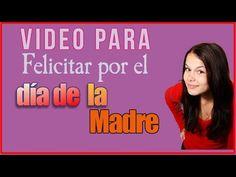 Video Para Felicitar Por El Dia De La Madre - YouTube