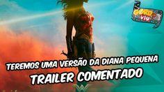 Mulher Maravilha - Teremos uma versão da Diana pequena  #Trailer comentado https://youtu.be/4yiEEZMAjec