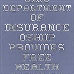 Ohio Department of Insurance- OSHIIP provides free health insurance information and services for people with Medicare You probably know someone covered by Medicare. Many people call OSHIIP to get information for their  parents, grandparents or other family members and friends who are covered by Medicare. If someone  close to you is on Medicare, one way you can help is by taking the time to understand Medicare yourself.