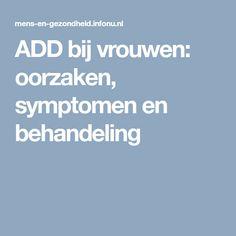 ADD bij vrouwen: oorzaken, symptomen en behandeling
