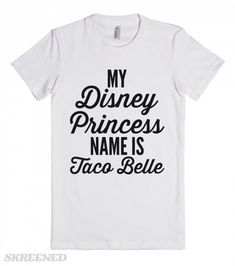 Disney Princess Name | My princess name is Taco Belle. The most beautiful princess of them all. I don't need glass slippers or a kiss to wake me. All I need is a taco variety 12 pack and a Baja Blast! #Skreened