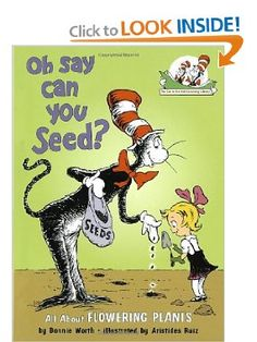 Oh Say Can You Seed?: All About Flowering Plants (Cat in the Hat's Learning Library): Bonnie Worth, Aristides Ruiz: 9780375810954: Amazon.com: Books
