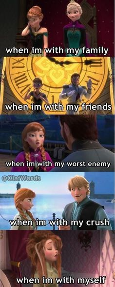 I always knew I was like Anna. Except I'm the same with my family as I am with friends....lol