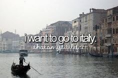 I Want To Go To Italy # Bucket List # Before I Die
