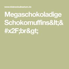 Megaschokoladige Schokomuffins</br>