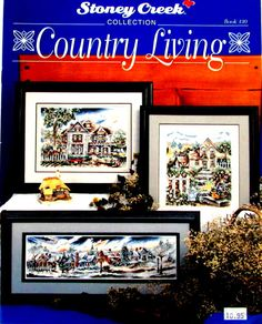 "Cross Stitch Book,""Country Living"" By Stoney Creek. A Vintage Cross Stitch Patterns of Country Cottages/Picket Fences/gardens.//On SPECIAL!"