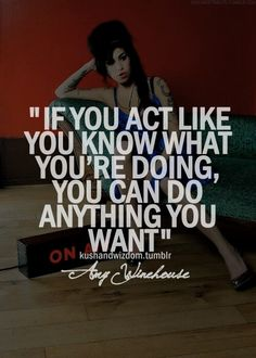 Amy Winehouse Great quote for the new year. My resolution this year. Make everything you never thought could happen happen. Fake it until you make it. Hard work + self-confidence = achieve your dreams! Just make it happen in 2015. Let's do it!