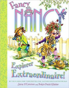 Fancy Nancy Explorer Extraordinaire! I haven't read this one yet but I've loved every Fancy Nancy so far! Fancy Nancy introduces new word to kids in a way that is fun and understandable for them.