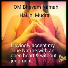 #Meditation Discovery #Mantra OM Bhavam Namaha unlocks our awareness of our True Nature and allows acceptance for where we are in the world #Mudra Hakini taps into our unlimited knowledge held within our internal library  #yoga #awareness #selfdiscovery #knowledgeispower