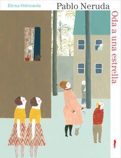 Oda a una estrella, de Pablo Neruda con ilustraciones de Elena Odriozola. En lo alto de un rascacielos, en la inmensidad de la noche, alguien se adueña de una estrella; al momento de guardarla en su bolsillo, comienza su odisea. Un extraordinario poema de Pablo Neruda que brilla en las imágenes de Elena Odriozola. A partir de 5 años. Formato: 28 x 21 cm. Cartoné 24 páginas. ISBN: 978-84-92412-36-5