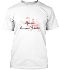 Fisheries Research Scientist Heart Desig White T-Shirt Front - This is the perfect gift for someone who loves Fisheries Research Scientist. Thank you for visiting my page (Related terms: Professional jobs,job Fisheries Research Scientist,Fisheries Research Scientist,fisheries research s ...)
