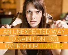 An Unexpected Way to Gain Control Over Your Hunger  http://www.womenshealthmag.com/weight-loss/gain-control-over-hunger