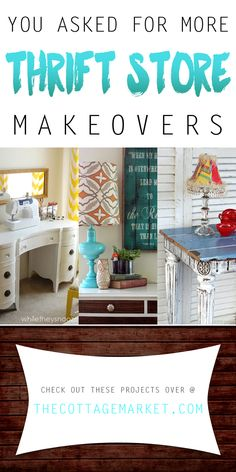 You Asked for More Thrift Store Makeovers - The Cottage Market