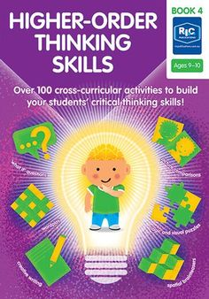 Higher-order thinking skills — Ages 9—10 Creative Thinking Skills, Critical Thinking Skills, Early Finishers Activities, Higher Order Thinking, Problem Solving Skills, Brain Teasers, Creative Writing, Small Groups, 9 And 10