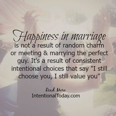 Happiness in marriage is a result of deciding to love the man you married: making consistent intentional choices to build up the relationship, not tear it down #blogpost #Marriage