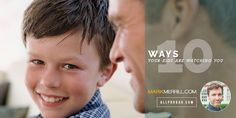 10 Ways Your Kids Are Watching You