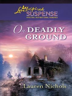 On Deadly Ground (Love Inspired Suspense) by Lauren Nichols, http://www.amazon.com/dp/B0055PRO1I/ref=cm_sw_r_pi_dp_4Aqrvb1RVT5WR