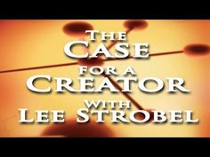 The Case for a Creator (Chapter 1 of 10). Lee Strobel; background in Journalism and Law explores the evidence.