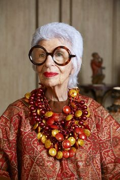Iris Apfel - here's a woman who has her own signature style. Look at those glasses! She is obviously very comfy in her own skin