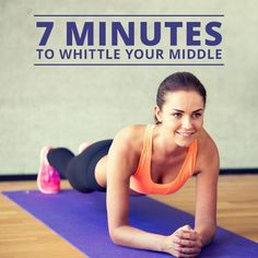 7 Minutes to Whittle Your Middle #flatabs #flatbelly #workouts