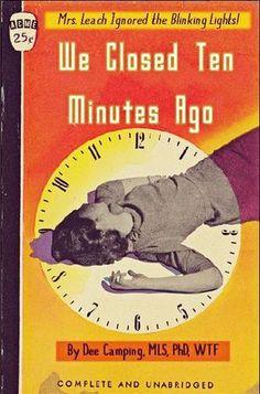 We Closed Ten Minutes Ago | Professional Library Literature | dime novel parodies