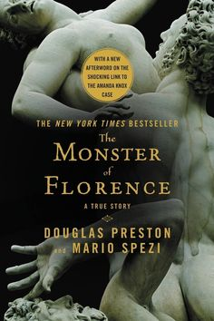 """Read """"The Monster of Florence"""" by Douglas Preston available from Rakuten Kobo. In the nonfiction tradition of John Berendt and Erik Larson, the author of the NYT bestseller The Lost City of the Mo. Free Books, Good Books, Books To Read, Nyt Bestseller, True Crime Books, Summer Reading Lists, Reading Time, Nonfiction Books, Preston"""