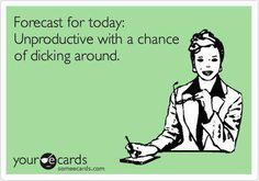 Forecast...clearly! I'm on Pinterest in the middle of the afternoon! haha