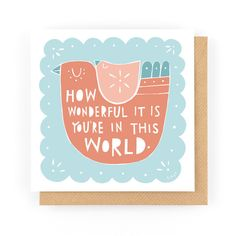 HOW WONDERFUL IT IS - Greeting Card www.freya-art.com