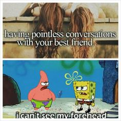 True. That's when you know.you found you're BFF