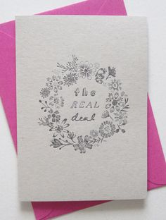 'The Real Deal' Floral Letterpressed Greeting Card