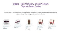 Cigars-Now is the online store for all types of cigars. We have huge stock of all types of so buy today at discount price. http://www.cigars-now.com/cigars