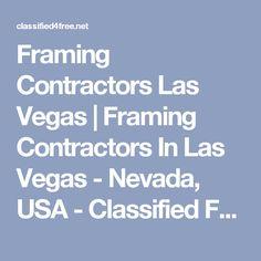 Framing Contractors Las Vegas | Framing Contractors In Las Vegas - Nevada, USA - Classified For Free