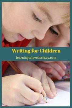 Writing For Children. Visit: https://www.learningtoloveliteracy.com