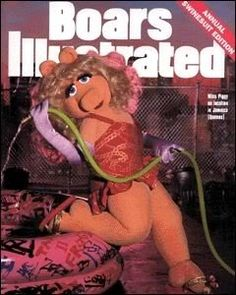 Miss Piggy Magazine Covers. Boars Illustrated #muppets